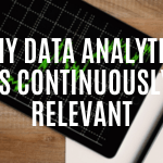 Why Data Analytics is Continuously Relevant